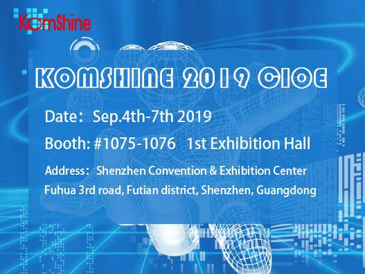 Good News—Komshine will join Shenzhen CIOE 2019